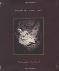 DREAMING IN PICTURES The Photography of Lewis Carroll