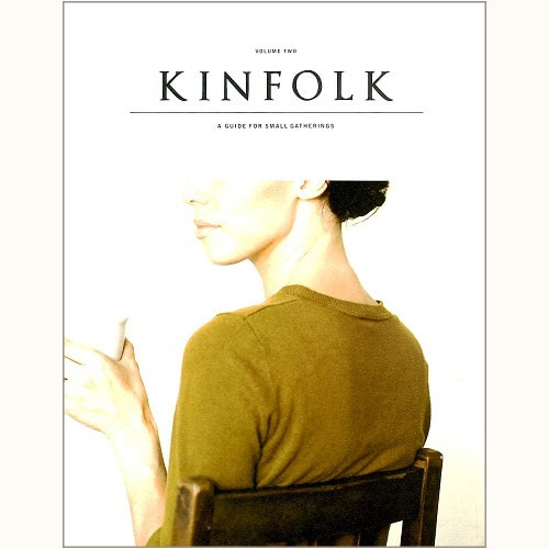 KINFOLK VOLUME TWO A GUIDE FOR SMALL GATHERINGS