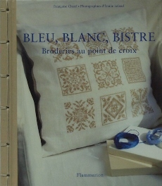BLEU, BLANC, BISTRE Broderies au point de croix