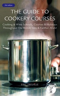 The Guide to Cookery Courses Cooking & Wine Schools, Courses & Holidays Throughout the British Isles & Further Afield Eric Treuille *著