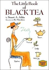 The little book of black tea (紅茶の本 Kodansha English library) ステュウット・アットキン *著、松原里恵 *さしえ