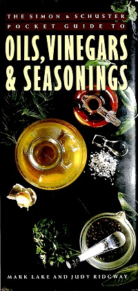 Oils, Vinegars, and Seasonings(Simon and Schuster Pocket Guide) Mark Lake * Judy Ridgway *著