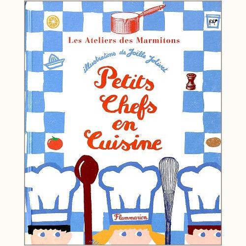 Petits chefs en cuisine Ouvrage realise par l'Ecole de Gastronomie Francaise Ritz Escoffier, Ritz Paris