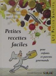 Petites recettes faciles pour enfants et parents gourmands